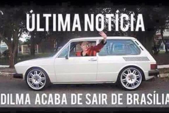 Resultado de imagem para dilma fora de brasília engraçados memes