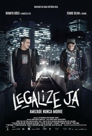 Cartaz Legalize Já - Amizade Nunca Morre
